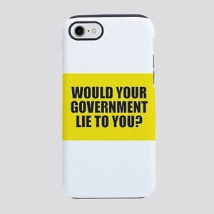 Would Your Government Lie iPhone 7 Tough Case
