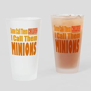 I Call Them Minions Drinking Glass