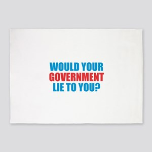 Would Your Government Lie 5'x7'Area Rug
