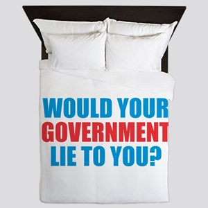 Would Your Government Lie Queen Duvet