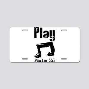 play psalm 33 Aluminum License Plate