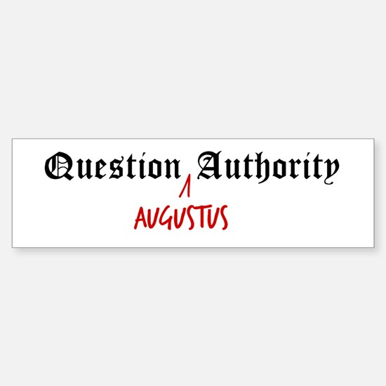 Question Augustus Authority Bumper Bumper Bumper Sticker