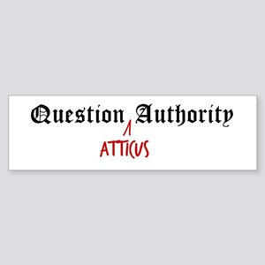 Question Atticus Authority Bumper Sticker