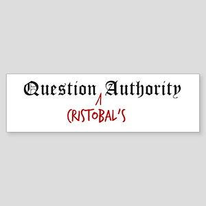 Question Cristobal Authority Bumper Sticker