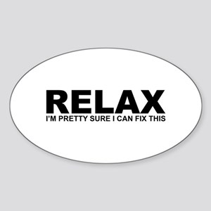 Relax - I Can Fix This Sticker