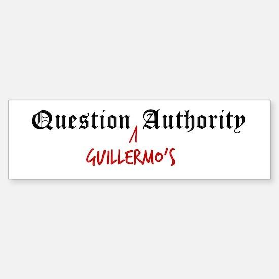 Question Guillermo Authority Bumper Bumper Bumper Sticker