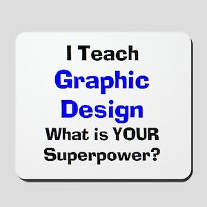 teach graphic design Mousepad