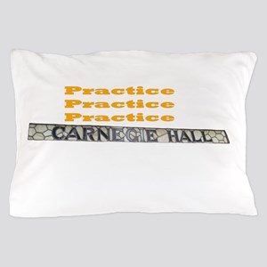 How Do You Get To Carnegie Hall? Pillow Case