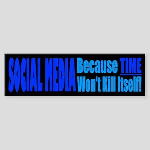 Social Media Kill Time Bumper Sticker