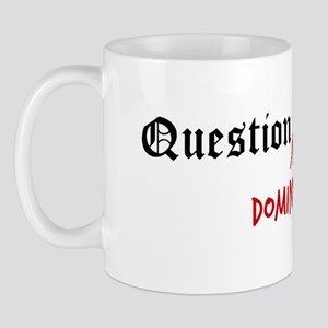Question Dominick Authority Mug