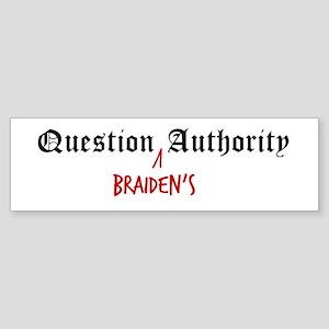 Question Braiden Authority Bumper Sticker