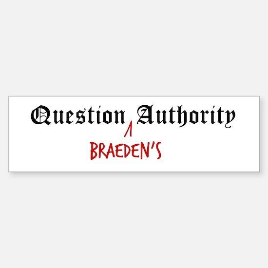 Question Braeden Authority Bumper Bumper Bumper Sticker