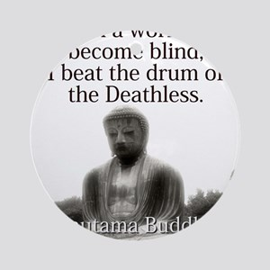 In A World Become Blind - Buddha Round Ornament