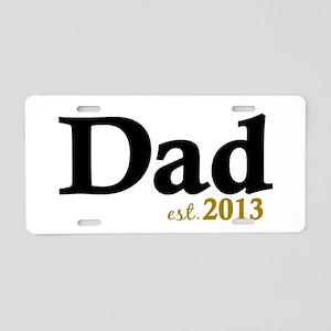 Dad Est 2013 Aluminum License Plate