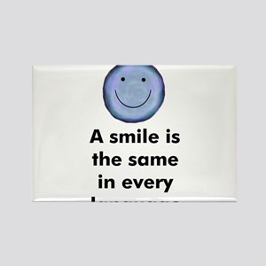 A smile is the same in every Rectangle Magnet