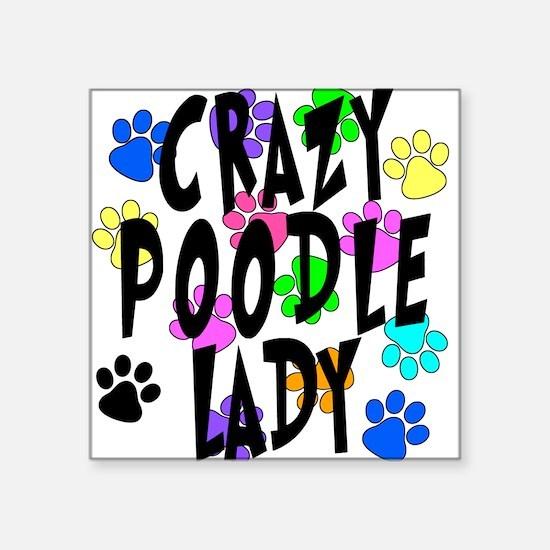 "Crazy Poodle Lady Square Sticker 3"" x 3"""