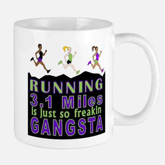 RUNNING IS SO GANGSTA 5K Mug