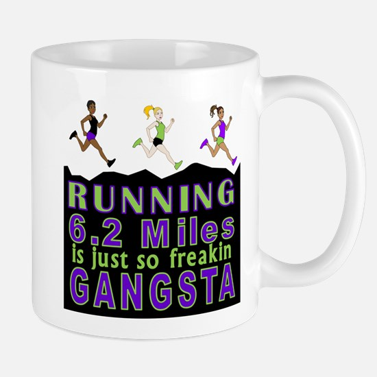 RUNNING IS SO GANGSTA 10K Mug