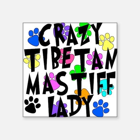 "Crazy Tibetan Mastiff Lady Square Sticker 3"" x 3"""