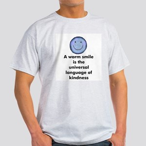 A warm smile is the universal Ash Grey T-Shirt