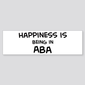 Happiness is Aba Bumper Sticker