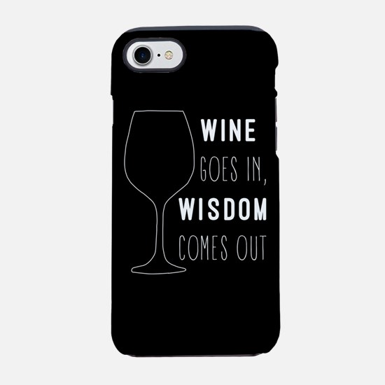 Wine Goes In Wisdom Comes Out iPhone 7 Tough Case