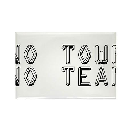 No Town No Team Rectangle Magnet
