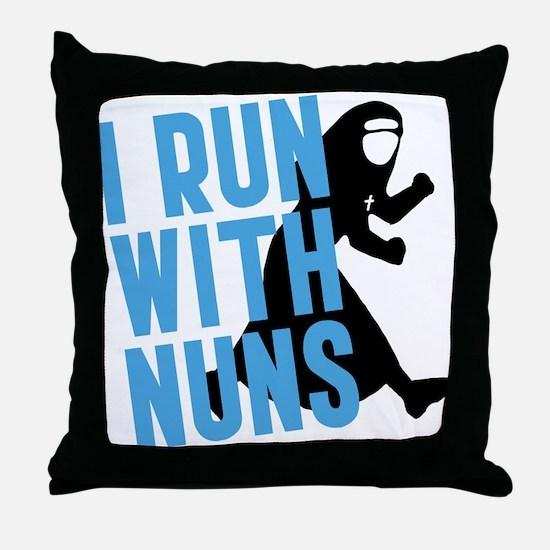 I Run With Nuns Throw Pillow
