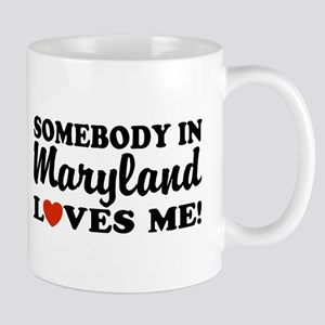 Somebody in Maryland Loves Me Mug