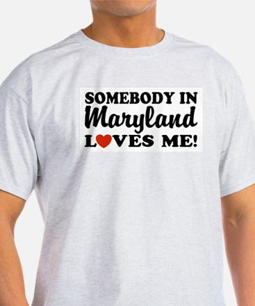 Somebody in Maryland Loves Me Ash Grey T-Shirt