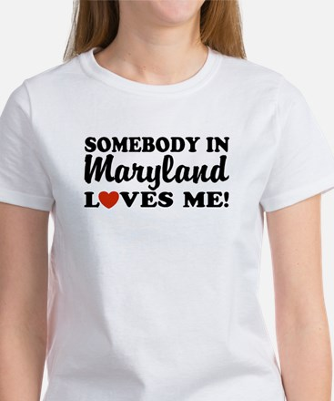 Somebody in Maryland Loves Me Women's T-Shirt