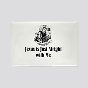 Jesus is just alright with me Rectangle Magnet