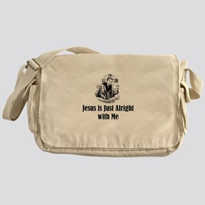 Jesus is just alright with me Messenger Bag