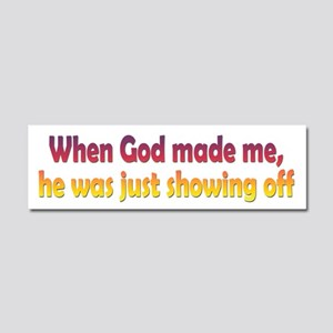 God Showing Off Car Magnet 10 x 3