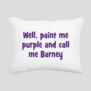 Call me Barney Rectangular Canvas Pillow