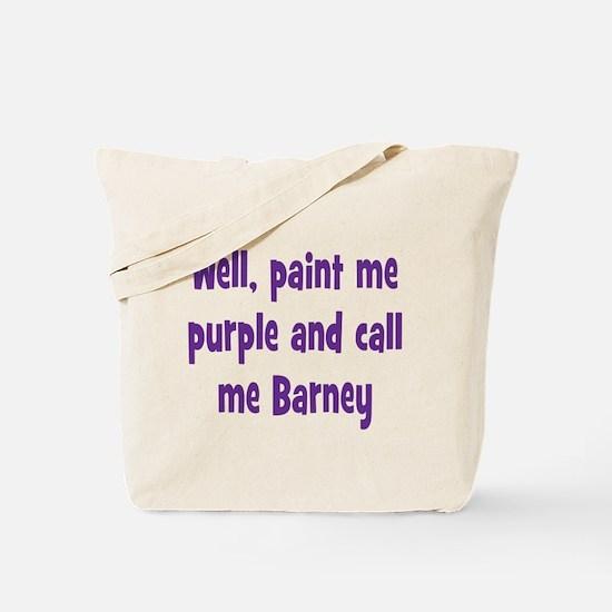 Call me Barney Tote Bag