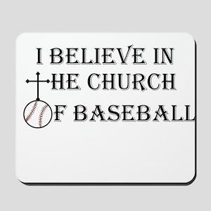 I believe in the church of baseball. Mousepad