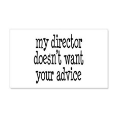 My Director Doesn't Want Your Advice Wall Decal