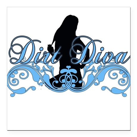 "dirtdiva 2013 Square Car Magnet 3"" x 3"""