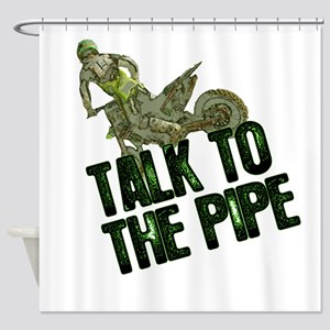 Talktothepipe copy Shower Curtain