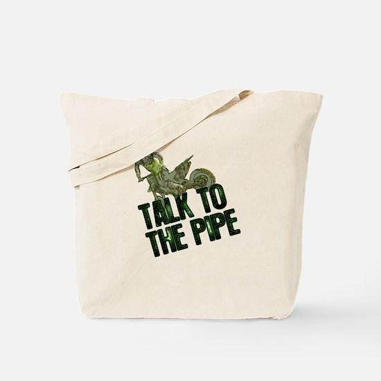 Talktothepipe copy.png Tote Bag