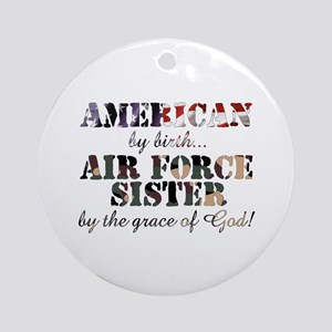 Air Force Sister by grace of God Ornament (Round)