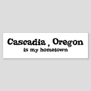 Cascadia - Hometown Bumper Sticker