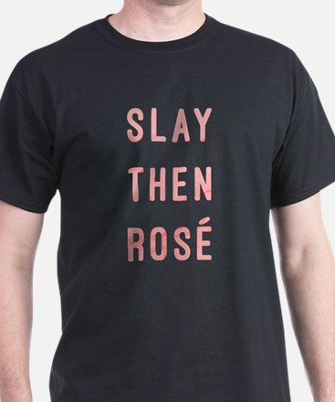 Slay Then Rose T-Shirt