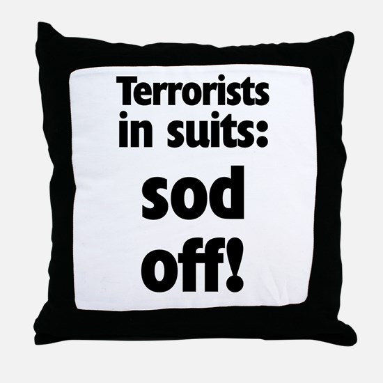 Terrorists in Suits Throw Pillow