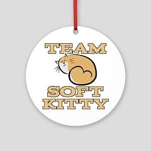 Team Soft Kitty Ornament (Round)