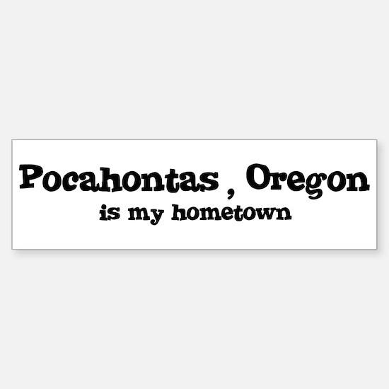 Pocahontas - Hometown Bumper Bumper Bumper Sticker