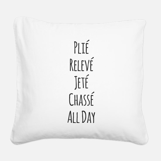 Ballet All Day Square Canvas Pillow