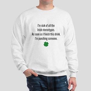 Irish stereotypes Sweatshirt