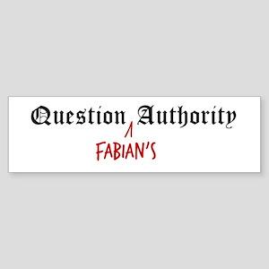 Question Fabian Authority Bumper Sticker